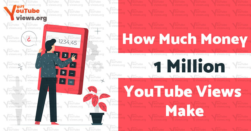 how much money does 1 million youtube views make