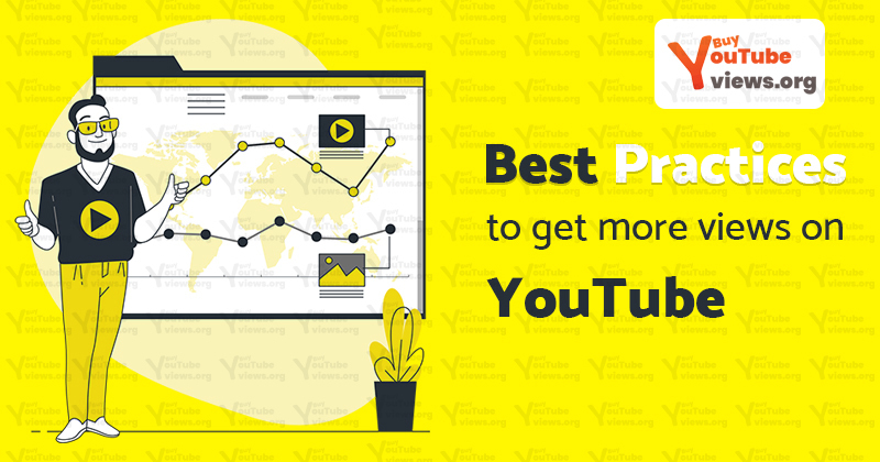 Best practices to get more views on YouTube