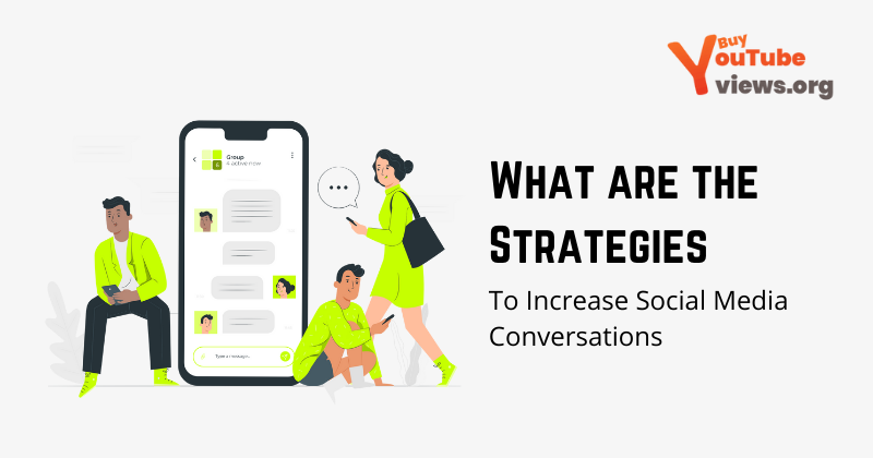 Strategies to Increase Social Media Conversations
